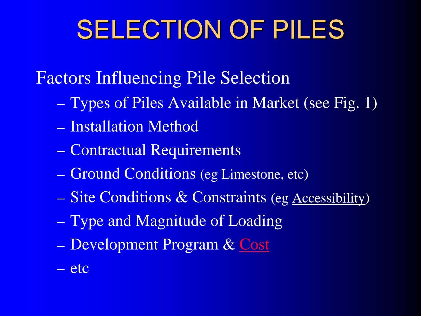 SELECTIONSELECTION OFOF PILESPILES Factors Influencing Pile Selection – Types of Piles Available in Market (see
