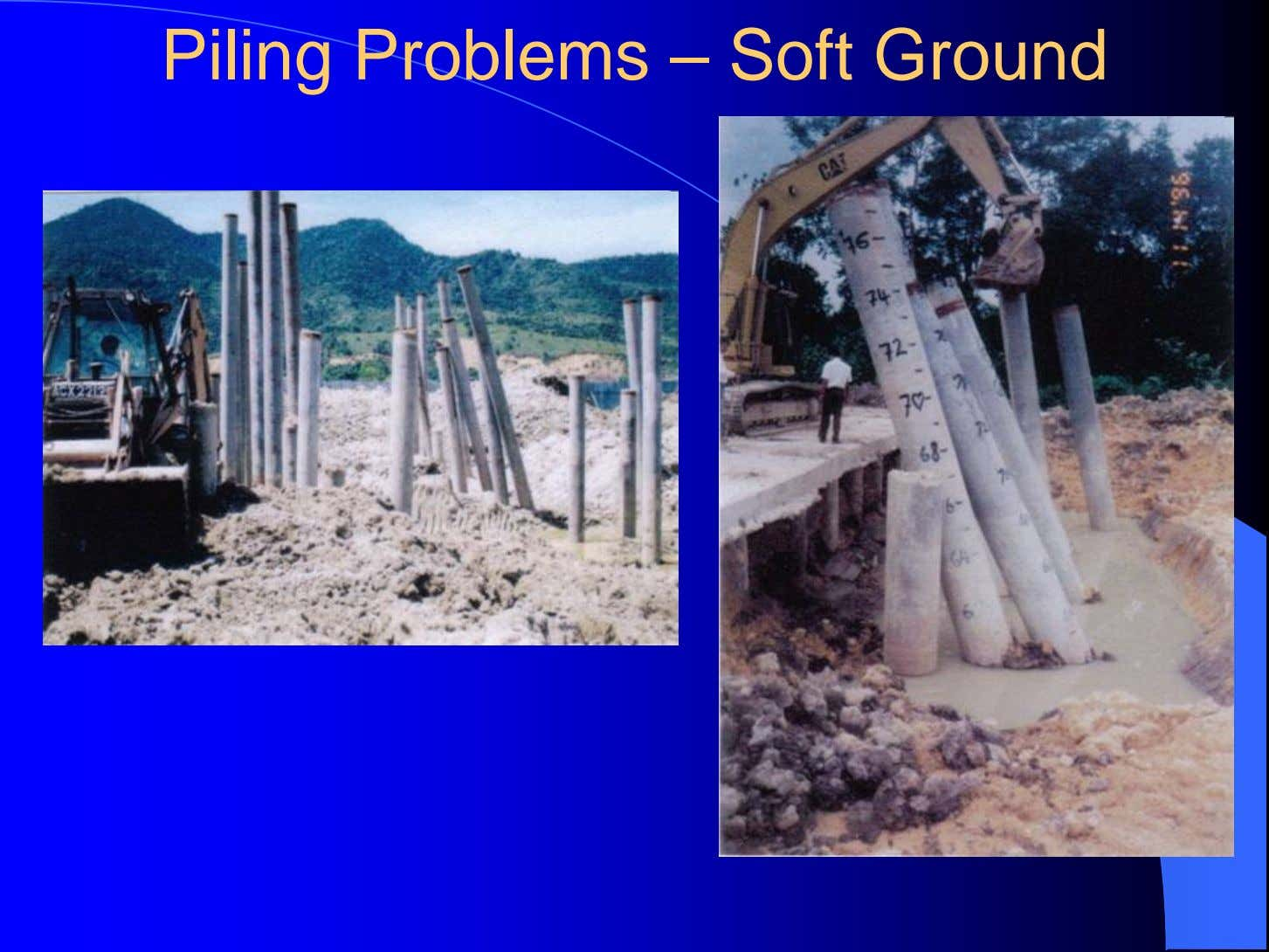 Piling Problems – Soft Ground
