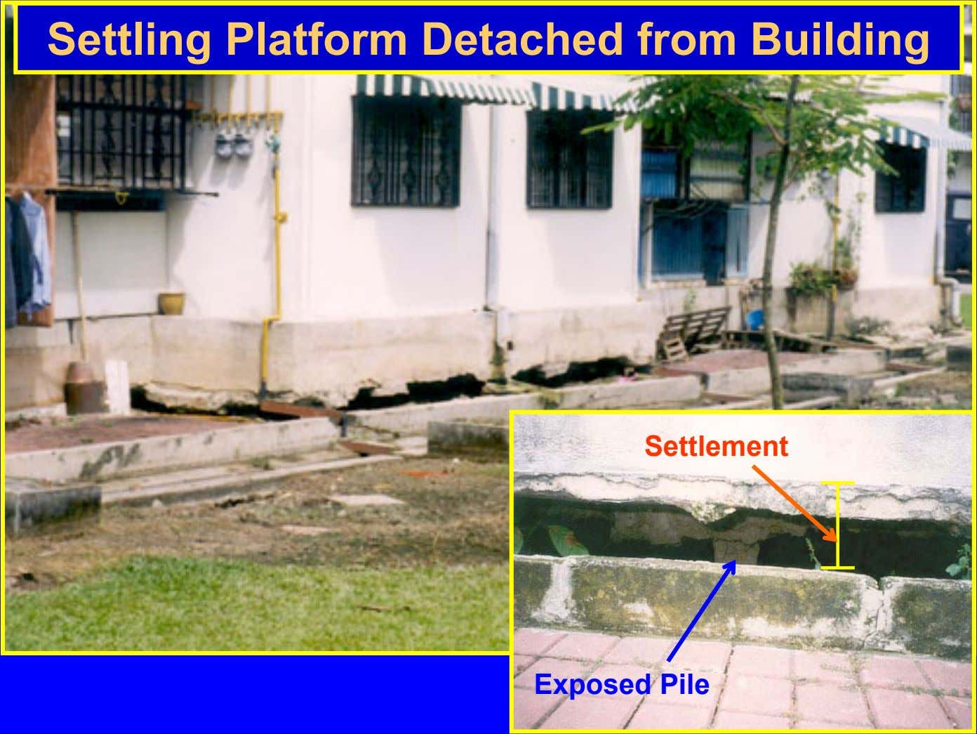 Settling Platform Detached from Building Settlement Exposed Pile