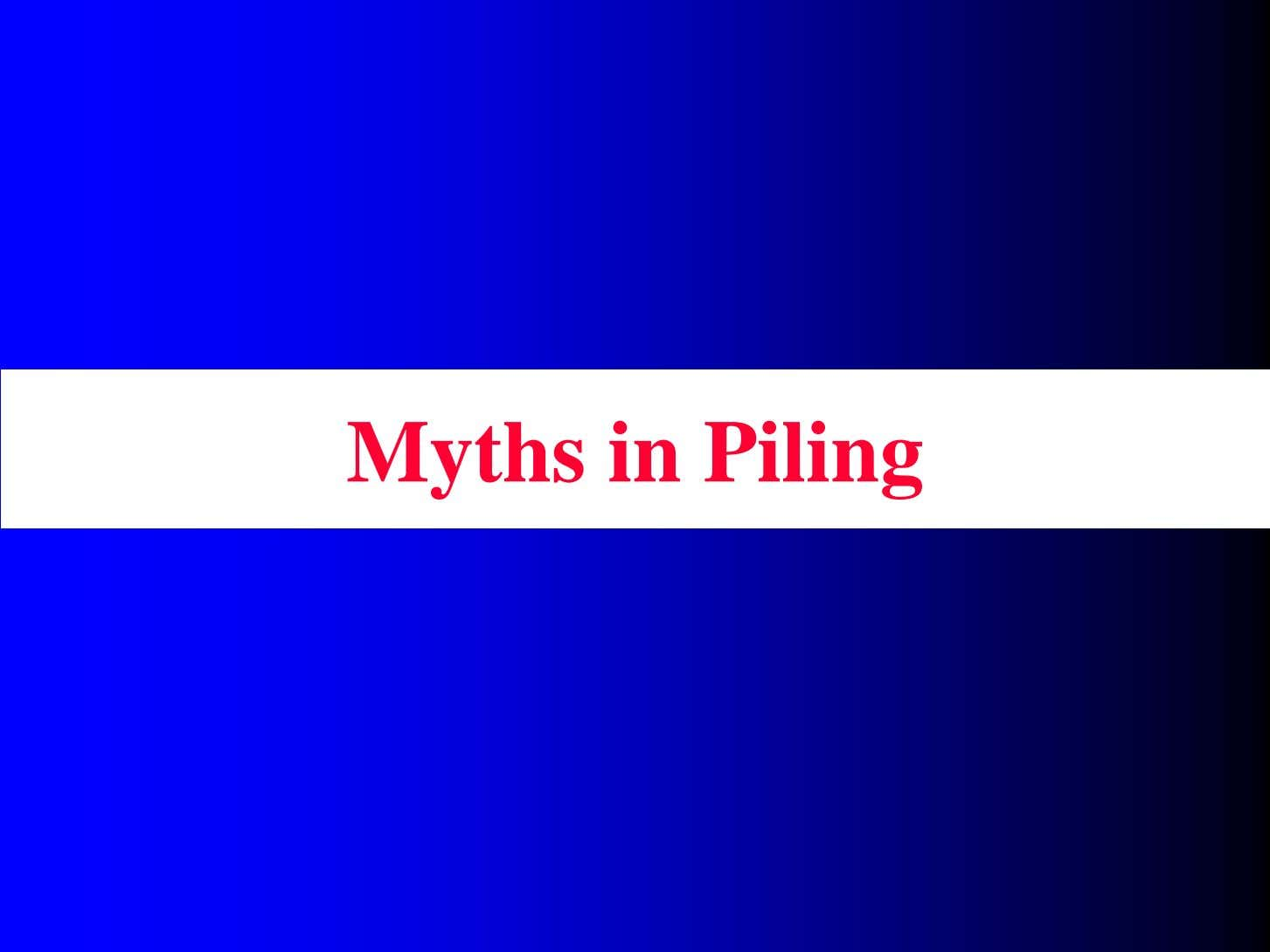 Myths in Piling