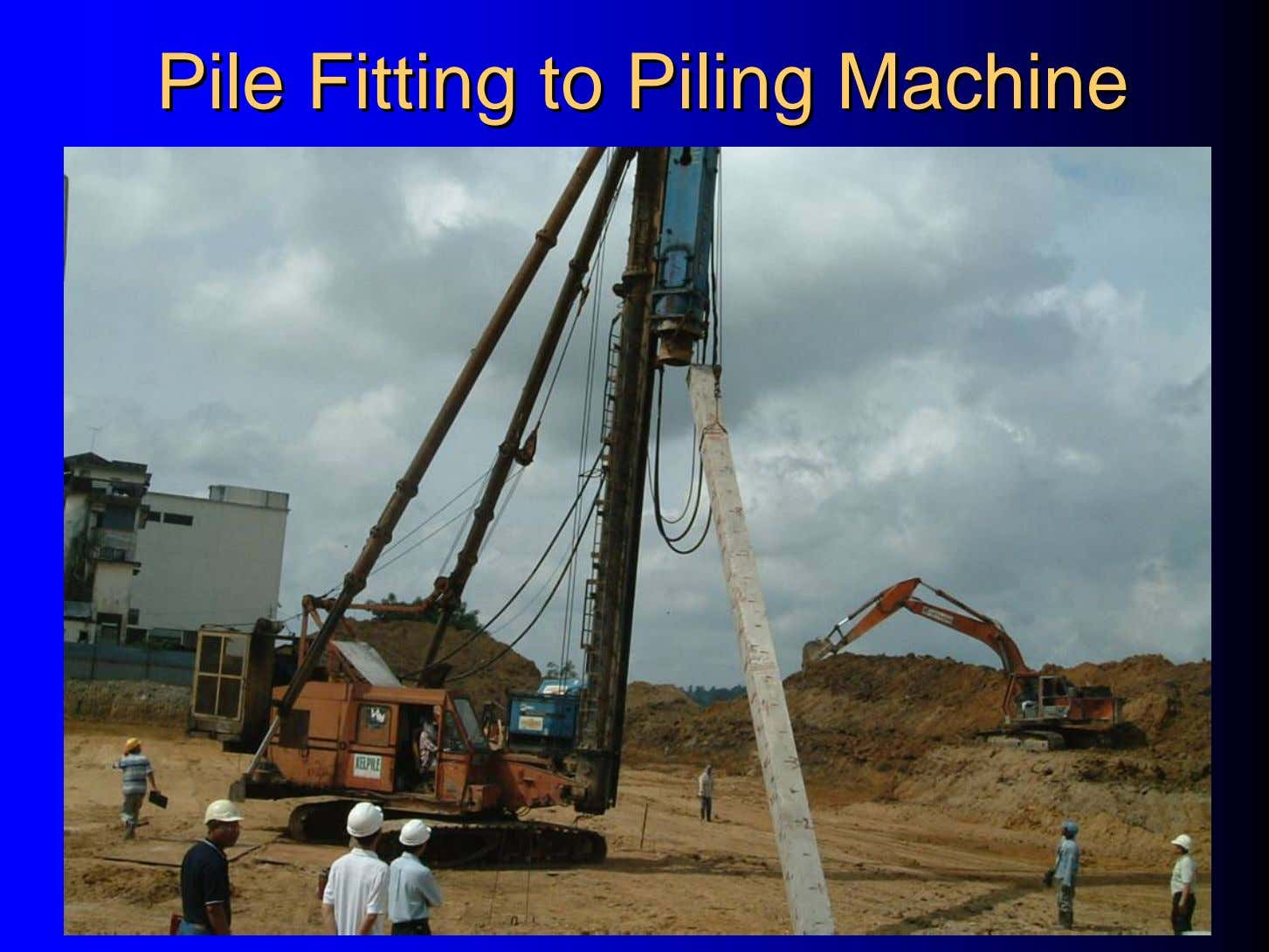 PilePile FittingFitting toto PilingPiling MachineMachine