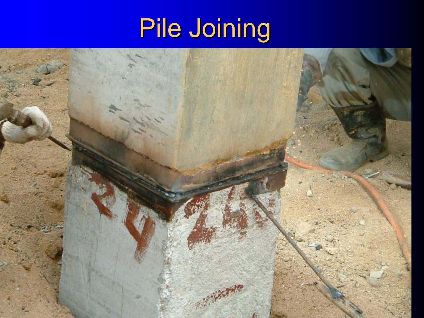 PilePile JoiningJoining
