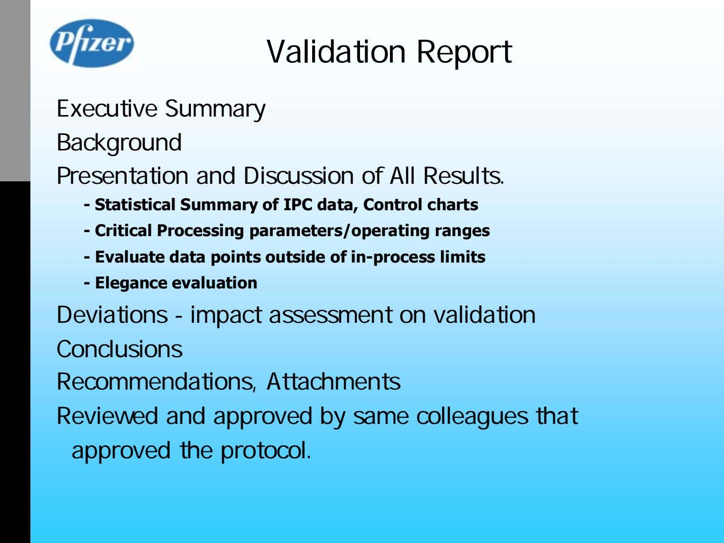 Validation Report Executive Summary Background Presentation and Discussion of All Results. - Statistical Summary of