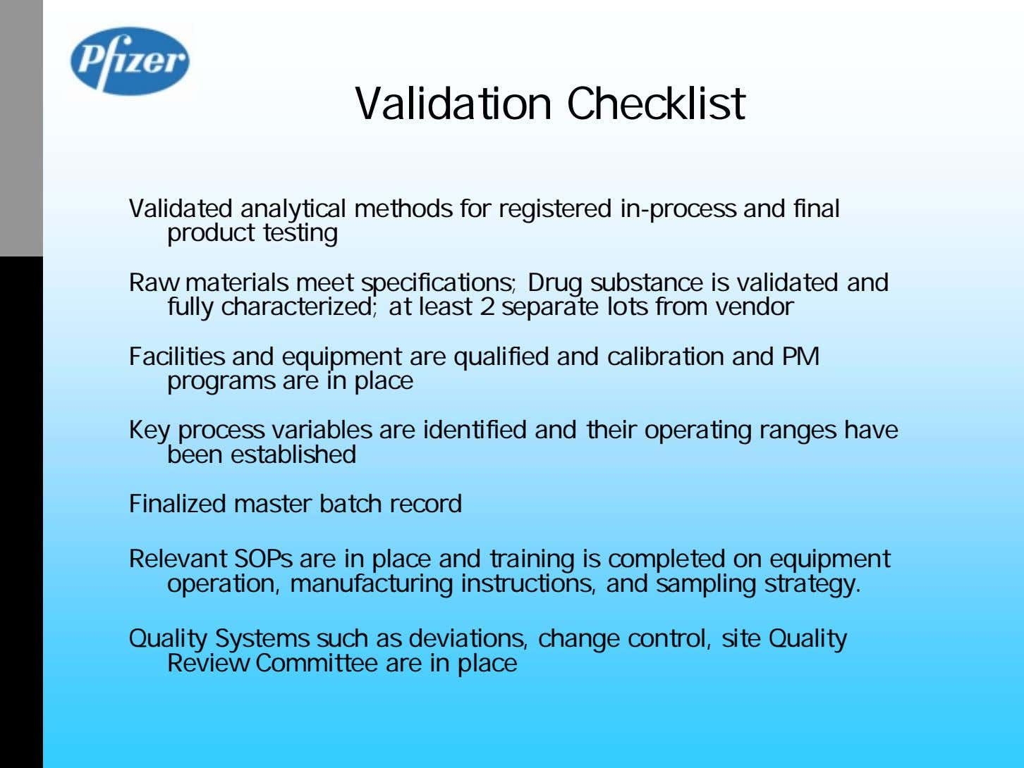 Validation Checklist Validated analytical methods for registered in-process and final product testing Raw materials