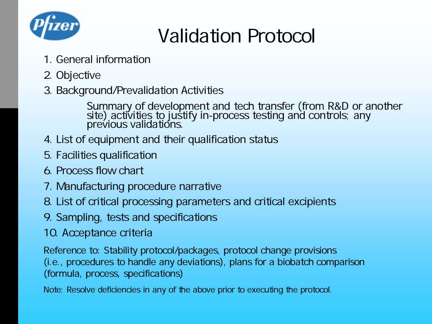 Validation Protocol 1. General information 2. Objective 3. Background/Prevalidation Activities Summary of development