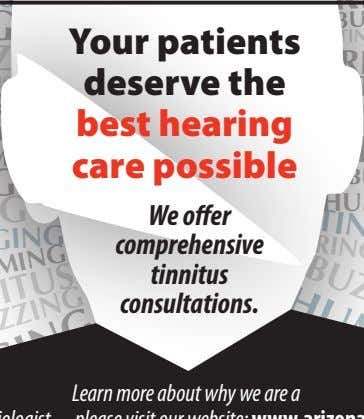 Your patients deserve the best hearing care possible We offer comprehensive tinnitus consultations.