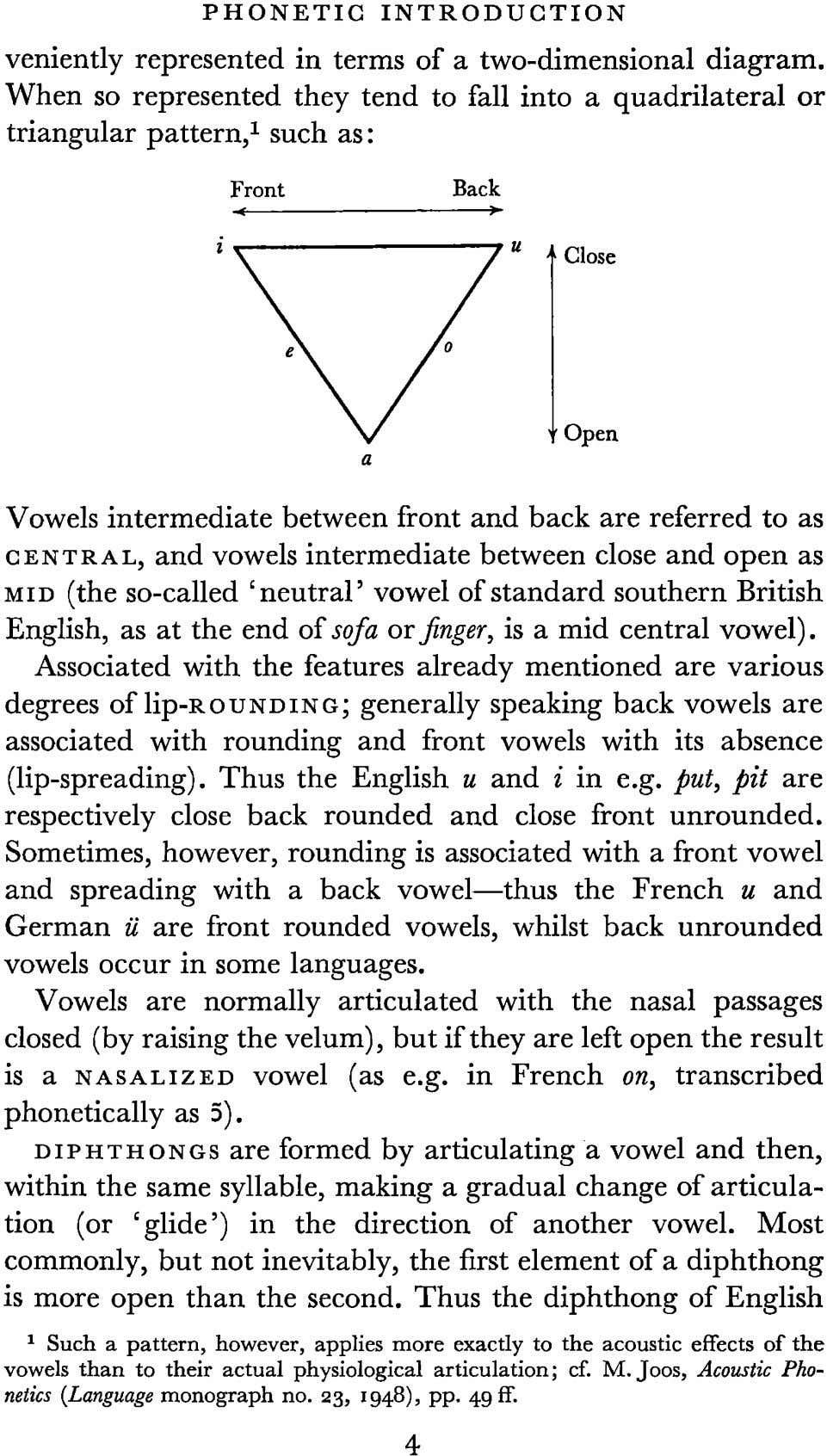 PHONETIC INTRODUCTION veniently represented in terms of a two-dimensional diagram. When so represented they tend