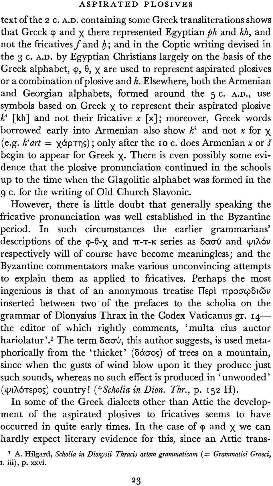 ASPIRATED PLOSIVES text of the 2 c. A.D. containing some Greek transliterations shows that Greek