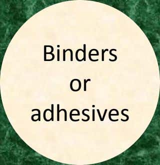 Binders or adhesives