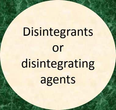 Disintegrants or disintegrating agents
