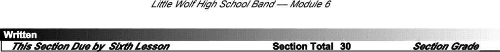 Little Wolf High School Band –– Module 6 Written This Section Due by Sixth Lesson