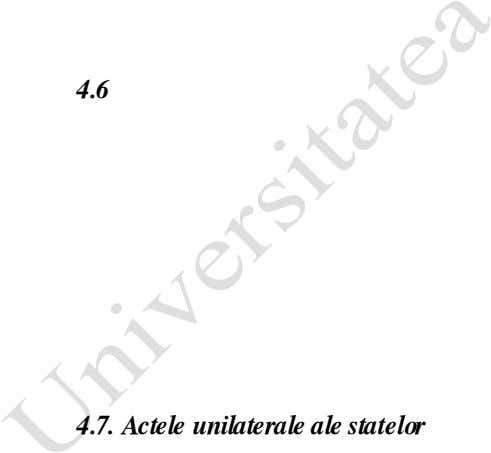 4.6. 4.7. Actele unilaterale ale statelor