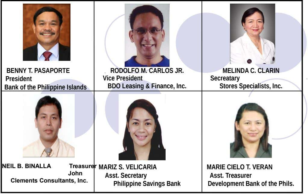 BENNY T. PASAPORTE President Bank of the Philippine Islands RODOLFO M. CARLOS JR. Vice President BDO