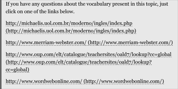 If you have any questions about the vocabulary present in this topic, just click on