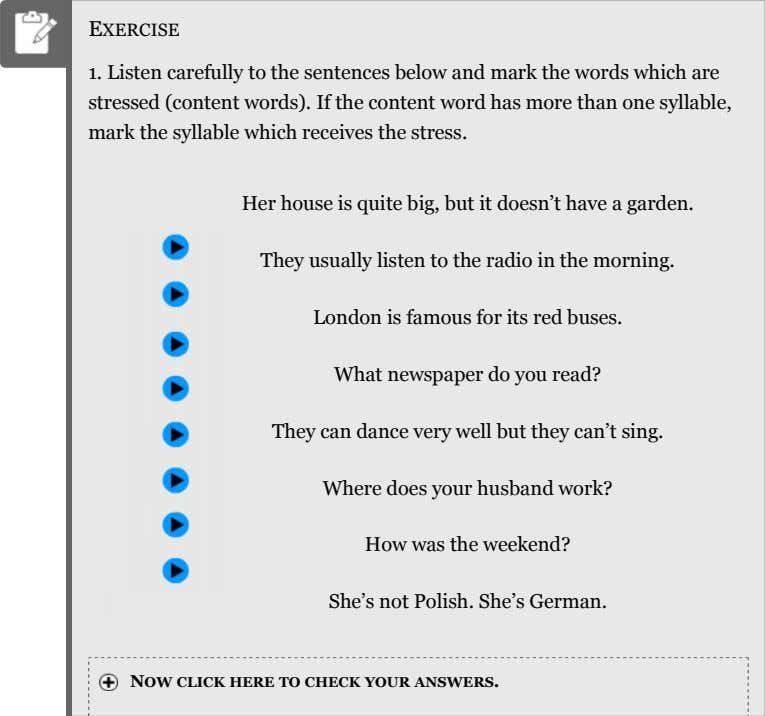 EXERCISE 1. Listen carefully to the sentences below and mark the words which are stressed