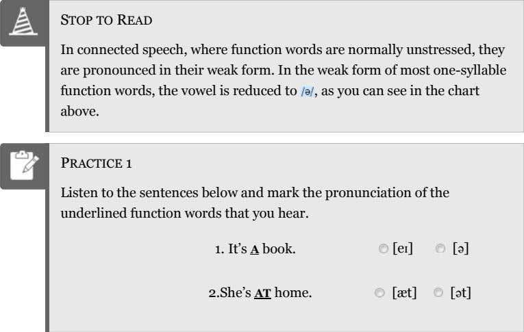 STOP TO READ In connected speech, where function words are normally unstressed, they are pronounced