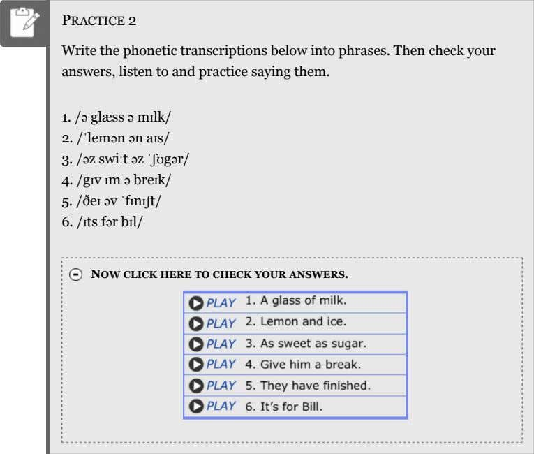 PRACTICE 2 Write the phonetic transcriptions below into phrases. Then check your answers, listen to