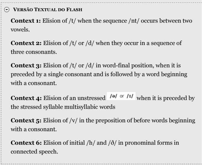 VERSÃO TEXTUAL DO FLASH Context 1: Elision of /t/ when the sequence /nt/ occurs between