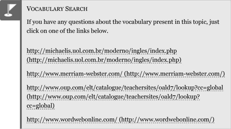 VOCABULARY SEARCH If you have any questions about the vocabulary present in this topic, just
