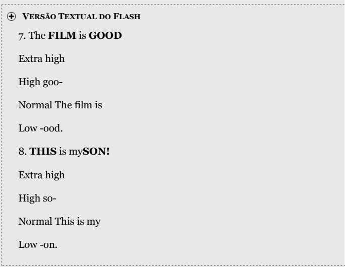 VERSÃO TEXTUAL DO FLASH 7. The FILM is GOOD Extra high High goo- Normal The