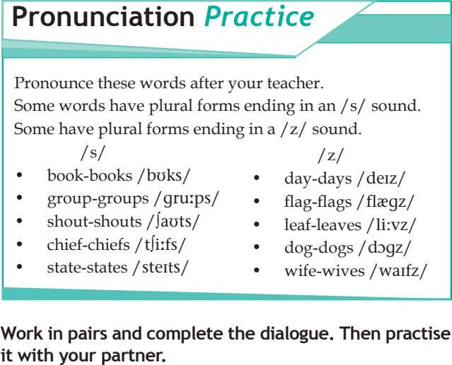 v Pronunciation Practice Pronounce these words after your teacher. Some words have plural forms ending