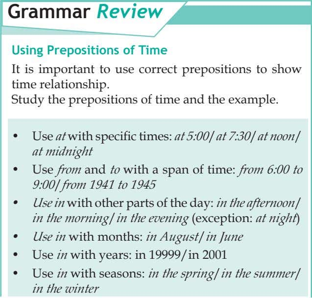 Grammar Review Using Prepositions of Time It is important to use correct prepositions to show