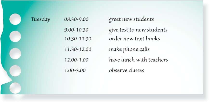 Tuesday 08.30-9.00 greet new students 9.00-10.30 10.30-11.30 give test to new students order new text
