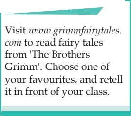 Visit www.grimmfairytales. com to read fairy tales from 'The Brothers Grimm'. Choose one of your