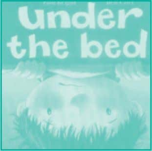 b Source: Publishers Weekly , May 10, 2004 Under the Bed, by Paul Bright; illustrated by
