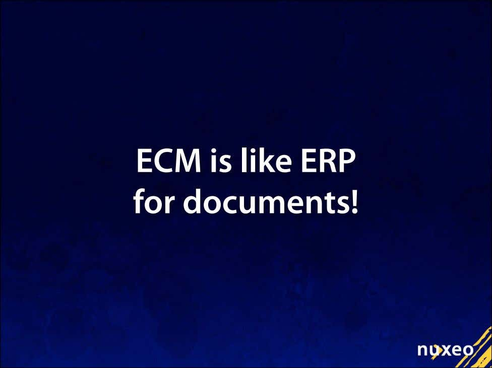 ECM is like ERP for documents!
