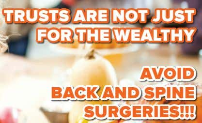 TRUSTS ARE NOT JUST FOR THE WEALTHY AVOID BACK AND SPINE SURGERIES!!!