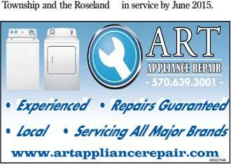 Township and the Roseland in service by June 2015. ART APPLIANCE REPAIR - 570.639.3001 - •