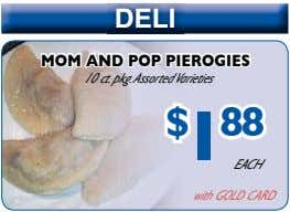 DELI mom And PoP Pierogies 10 ct. pkg.AssortedVarieties $ 1 88 EACH with GOLD CARD