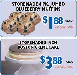 storemAde 4 Pk. Jumbo blueberrymuFFins $ 1 88 EACH with GOLD CARD storemAde 8 incH bostoncrème