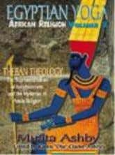 "ofyour self. 8.5"" X 11"" ISBN: 1-884564-01-1 Soft $19.95 2. EGYPTIAN YOGA: African Religion Volume 2-"