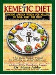 the Triad of human consciousness. ISBN 1- 884564-39-9 $23.95 3. THE KEMETIC DIET: GUIDE TO HEALTH,