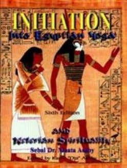 4. INITIATION INTO EGYPTIAN YOGA Shedy: Spiritual discipline or program, to go deeply into the
