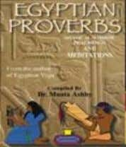 your true divine nature. ISBN 1-884564-24-0 $22.99 10. EGYPTIAN PROVERBS: collection of —Ancient Egyptian