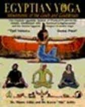 and vortices o the spiritual body. ISBN 1-884564-19-4 $22.95 16. EGYPTIAN YOGA The Postures of The