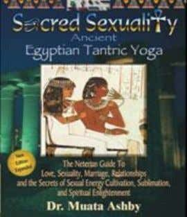 ISBN 1-884564-10-0 Soft Cover $21.95 Exercise video $20 17. SACRED SEXUALITY: ANCIENT EGYPTIAN TANTRA YOGA: The