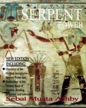 15. THE SERPENT POW ER: The Ancient Egyptian Mystical W isdom of the Inner Life