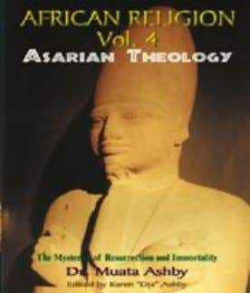 self- knowledge and Enlightenment. ISBN 1-884564-03-8 $24.95 18. AFRICAN RELIGION Volume 4: ASARIAN THEOLOGY: