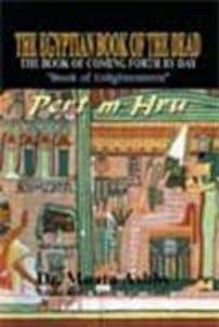 ISBN: 1-884564-27-5 $24.95 in the Amenta, The Other World 19. THE EGYPTIAN BOOK OF THE DEAD