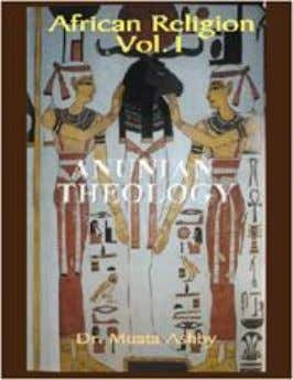 "Dead."" $28.95 ISBN# 1-884564-28-3 Size: 8½""X 11 20. African Religion VOL. 1- ANUNIAN THEOLOGY THE MYSTERIES"