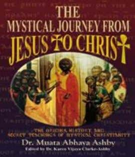 leading to prosperity and wisdom. $14.95 ISBN 1-884564-18-6 23. THE MYSTICAL JOURNEY FROM JESUS TO CHRIST