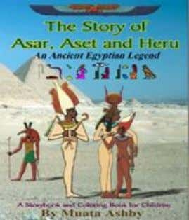 "$24.95 ISBN# 1- 884564-05-4 size: 8½""X 11"" 24. THE STORY OF ASAR, ASET AND HERU: An"
