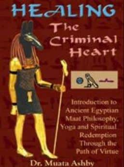 Heru by Dr. Muata Abhaya Ashby. ISBN: 1-884564-30-5 $16.95 26. HEALING THE CRIMINAL HEART. Introduction to