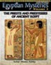 beyond the mundane reality. ISBN: 1-884564-23-2 $21.95 31. EGYPTIAN MYSTERIES VOL. 3 The Priests and Priestesses