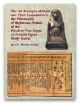 ofSheti and Maat philosophy. ISBN: 1-884564-47-X $22.95 U.S. 34. THE FORTY TW O PRECEPTS OF MAAT,