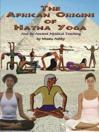 25.95soft 1- 884564-25-9, Hard Cover $ 29.95 1-884564-45-3 38. The African Origins of Hatha Yoga: And